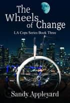 The Wheels of Change ebook by Sandy Appleyard