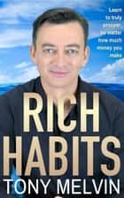 Rich Habits E-bok by Tony Melvin