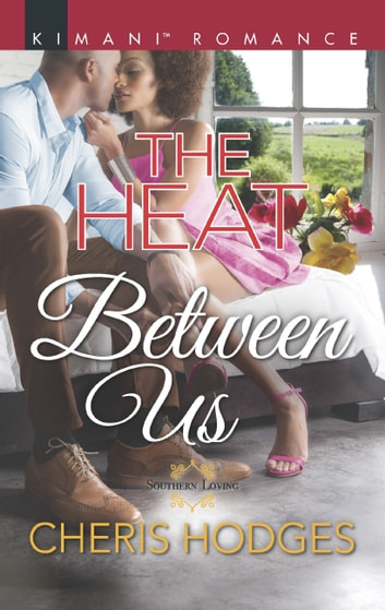 The Heat Between Us (Mills & Boon Kimani) (Southern Loving, Book 2) ebook by Cheris Hodges