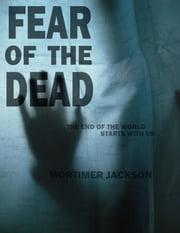 Fear Of The Dead ebook by Mortimer Jackson