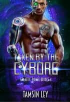 Taken by the Cyborg ebook by Tamsin Ley