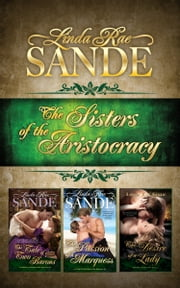 The Sisters of the Aristocracy: Boxed Set ebook by Linda Rae Sande