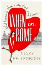 When in Rome eBook by Nicky Pellegrino