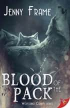 Blood of the Pack ebook by Jenny Frame