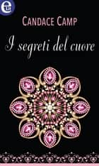 I segreti del cuore (eLit) ebook by Candace Camp