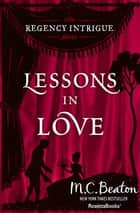 Lessons in Love ebook by M. C. Beaton