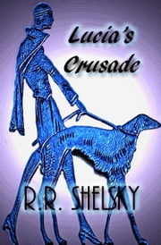 Lucia's Crusade ebook by Rob Shelsky