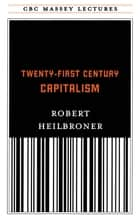 Twenty-First Century Capitalism ebook by Robert Heilbroner