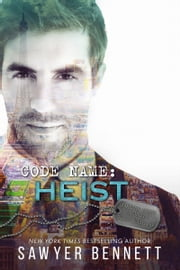 Code Name: Heist ebook by Sawyer Bennett