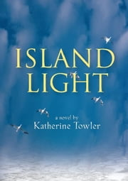Island Light ebook by Katherine Towler