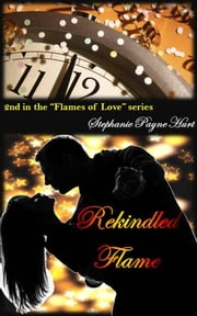 Rekindled Flame ebook by Stephanie Payne Hurt