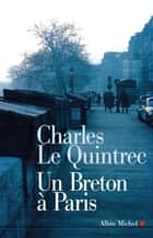 Un Breton à Paris ebook by Charles Le Quintrec