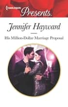 His Million-Dollar Marriage Proposal 電子書 by Jennifer Hayward
