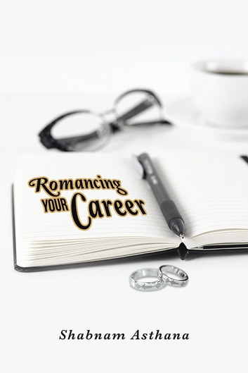 Romancing Your Career ebook by Shabnam Asthana