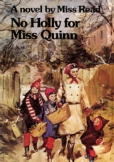 No Holly for Miss Quinn ebook by Miss Read