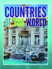 Countries Of The World (Quick Facts And Figures) ebook by Speedy Publishing
