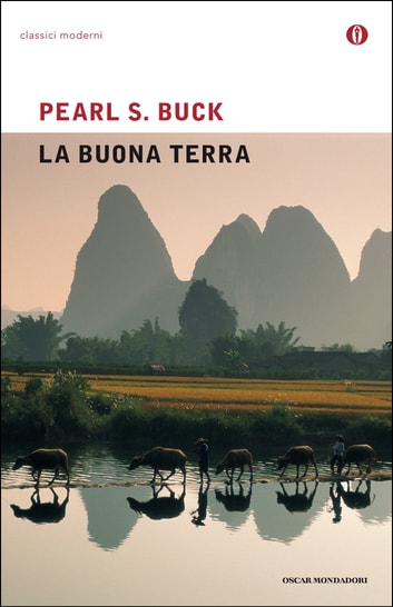 La buona terra ebook by Pearl S. Buck