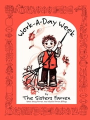 Work-A-Day Week ebook by Robin Haag Farren,Sheila Farren Billings