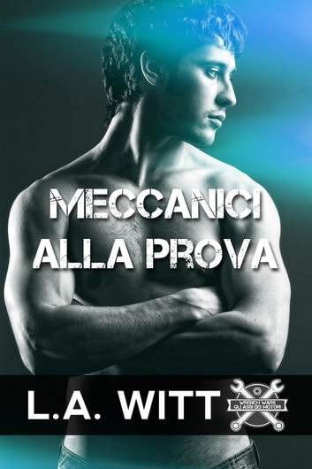 Meccanici alla prova ebook by L.A. Witt
