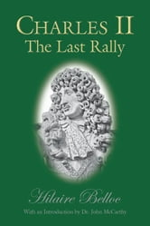 Charles II: The Last Rally ebook by Belloc, Hilaire