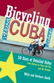 Bicycling Cuba: 50 Days of Detailed Rides from Havana to El Oriente