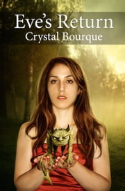 Eve's Return ebook by Crystal A Bourque