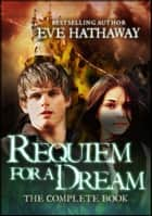 Requiem for a Dream: The Complete Book ebook by Eve Hathaway