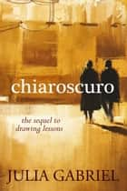 Chiaroscuro: ebook by Julia Gabriel