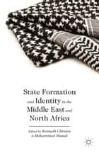 State Formation and Identity in the Middle East and North Africa ebook by K. Christie,M. Masad