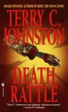 Death Rattle ebook by Terry C. Johnston