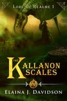 The Kallanon Scales ebook by Elaina J Davidson