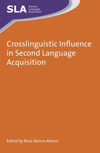 Crosslinguistic Influence in Second Language Acquisition ebook by