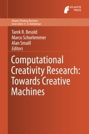 Computational Creativity Research: Towards Creative Machines ebook by Tarek Richard Besold,Marco Schorlemmer,Alan Smaill