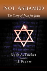 Not Ashamed - The Story of Jews for Jesus ebook by Ruth Tucker