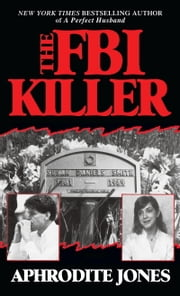 The FBI Killer ebook by Aphrodite Jones