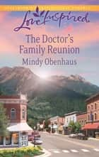 The Doctor's Family Reunion (Mills & Boon Love Inspired) eBook by Mindy Obenhaus