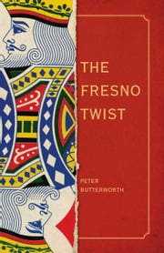 The Fresno Twist ebook by Peter Butterworth