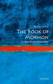 The Book of Mormon: A Very Short Introduction ebook by Terryl L. Givens