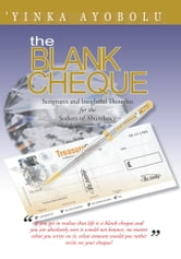 The Blank Cheque - Scriptures and Insightful Thoughts for the Seekers of Abundance ebook by 'YINKA AYOBOLU