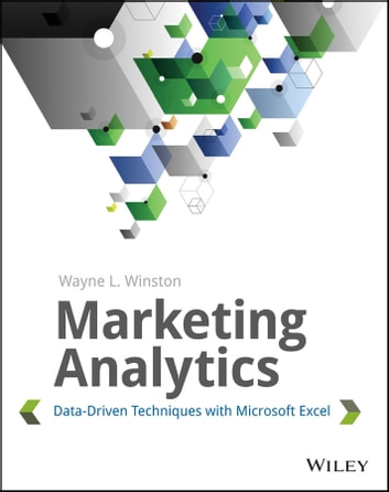 Marketing Analytics - Data-Driven Techniques with Microsoft Excel ebook by Wayne L. Winston