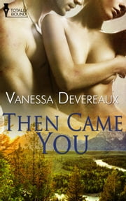 Then Came You ebook by Vanessa Devereaux