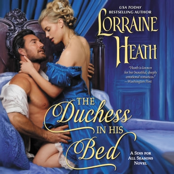 The Duchess in His Bed - A Sins for All Seasons Novel audiobook by Lorraine Heath