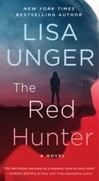 The Red Hunter - A Novel ebooks by Lisa Unger