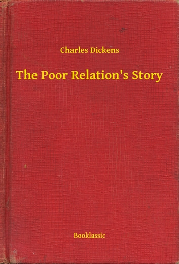The Poor Relation's Story ebook by Charles Dickens