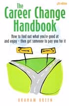 The Career Change Handbook (4th Edition) ebook by Graham Green