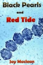 Black Pearls and Red Tide ebook by Jay Maclean