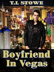 Boyfriend in Vegas ebook by T.L. Stowe