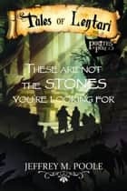 These are Not the Stones You're Looking For ebook by