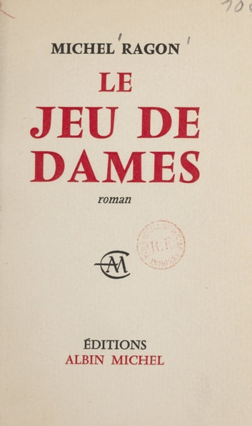 Le jeu de dames ebook by Michel Ragon