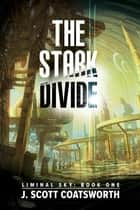 The Stark Divide ebook by J. Scott Coatsworth